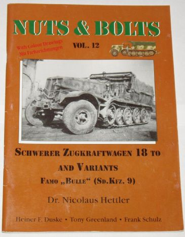Nuts & Bolts Volume 12 - Schwerer Zugkraftwagen 18 To and Variants Famo Bulle